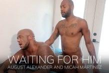 Waiting For Him: August Alexander & Micah Martinez (Bareback)