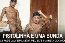 Pistolinha, Rafael Mendes e uma bunda